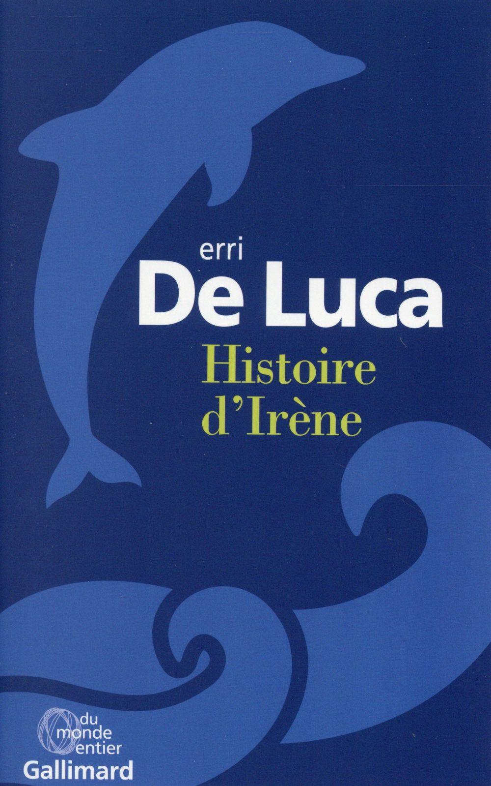 Histoire d'Irène / Erri De Luca | De Luca, Erri (1950-....)