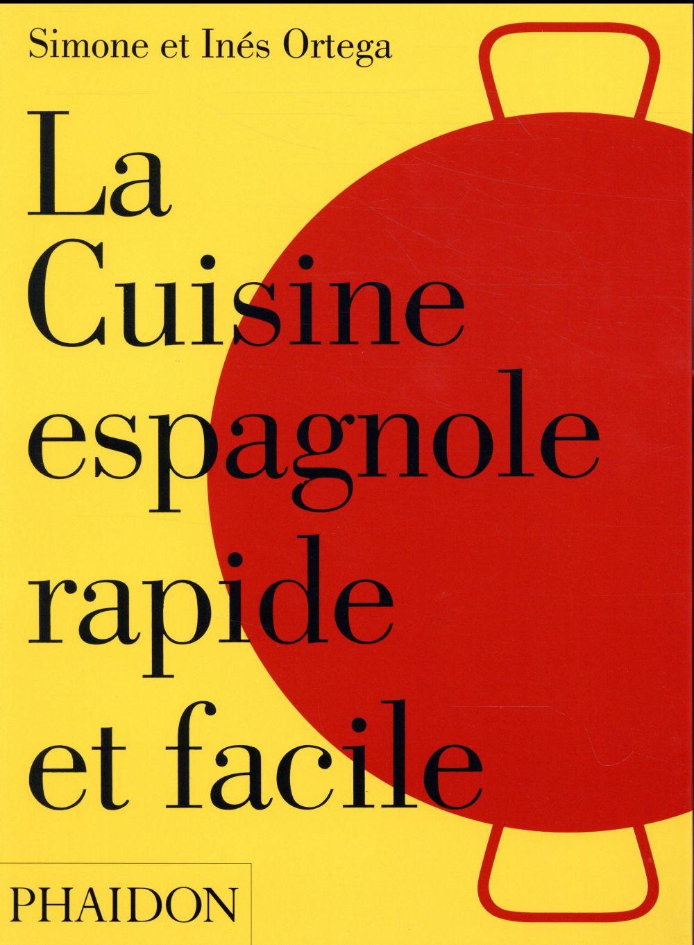 La cuisine espagnole rapide et facile