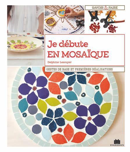Initiation à la mosaïque : 16 réalisations pas à pas | Lescuyer, Delphine. Auteur