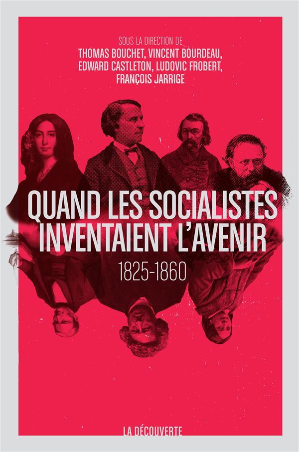 QUAND LES SOCIALISTES INVENTAIENT L'AVENIR 1825-1860