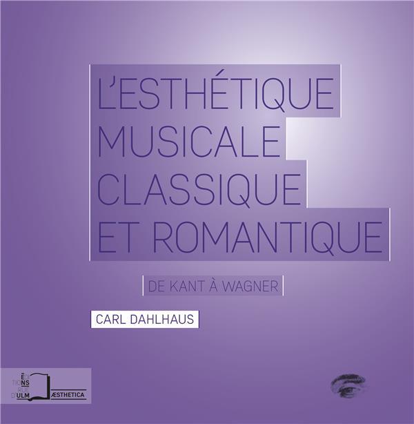 ESTHETIQUE MUSICALE CLASSIQUE ET ROMANTIQUE