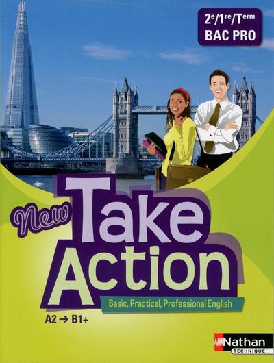 New Take Action ; 2e, 1re Et Terminale ; Bac Pro ; Livre De L'Eleve