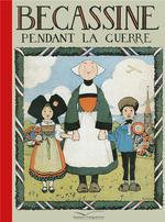 Bécassine pendant la guerre - Caumery, Joseph-Porphyre  Pinchon