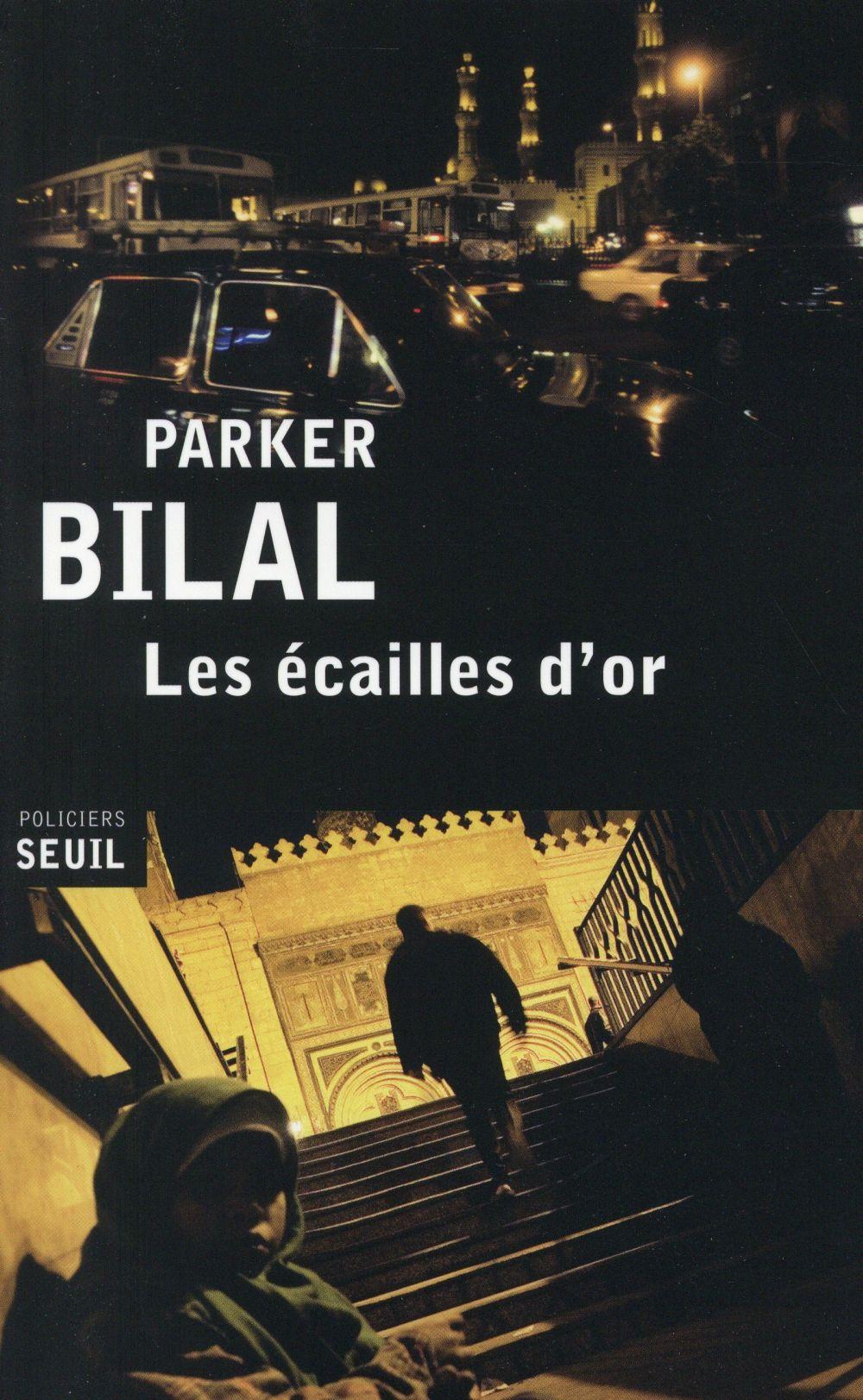écailles d'or (Les ) : roman | Bilal, Parker. Auteur
