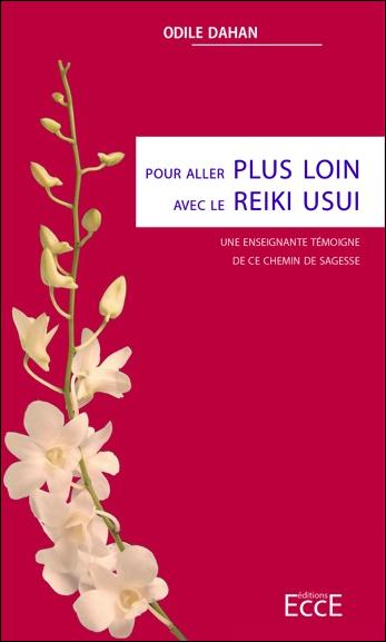 Pour aller plus loin avec le reiki usui ; une enseignante témoigne de ce chemin de sagesse