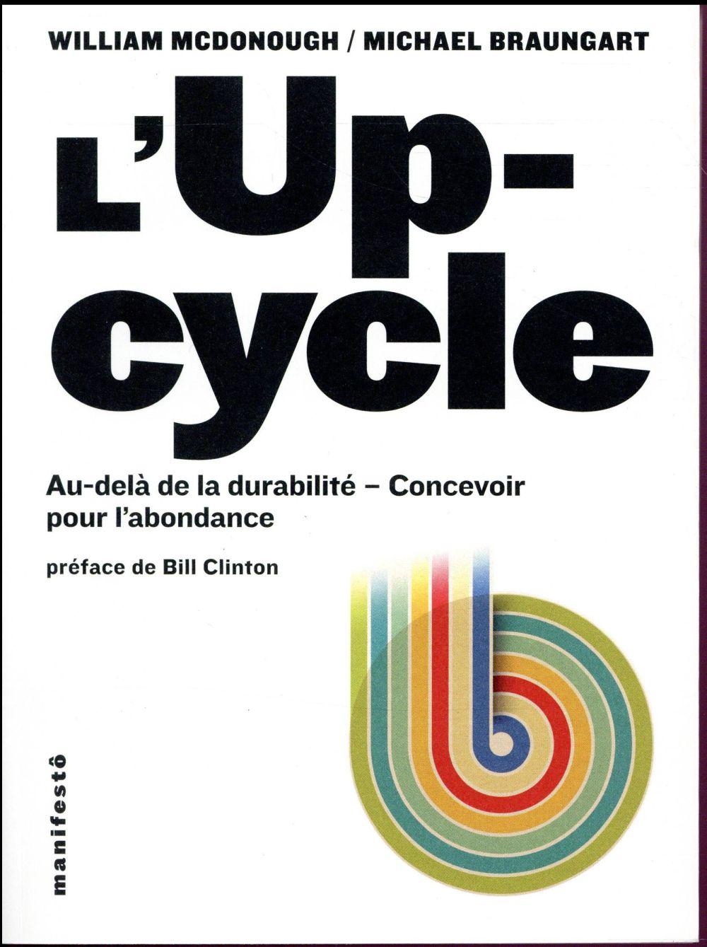 L'UP-CYCLE : AU-DELA DE LA DURABILITE, CONCEVOIR POUR L'ABONDANCE