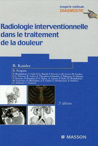 Radiologie Interventionnelle Dans Le Traitement De La Douleur