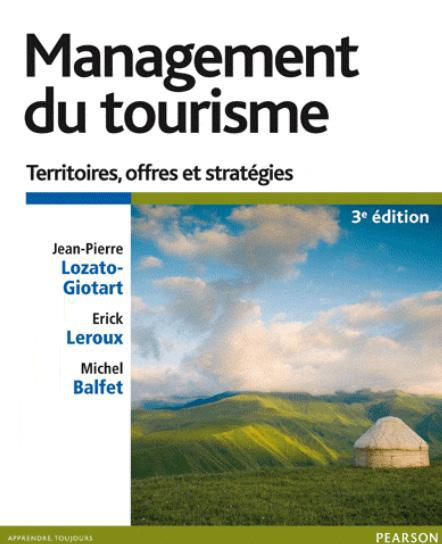 Management Du Tourisme ; Territoires, Offres Et Strategies (3e Edition)