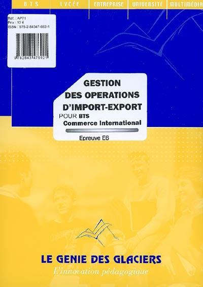 Gestion Des Operations D'Import-Export ; Bts Commerce International ; Epreuve E6 ; Pochette De L'Eleve