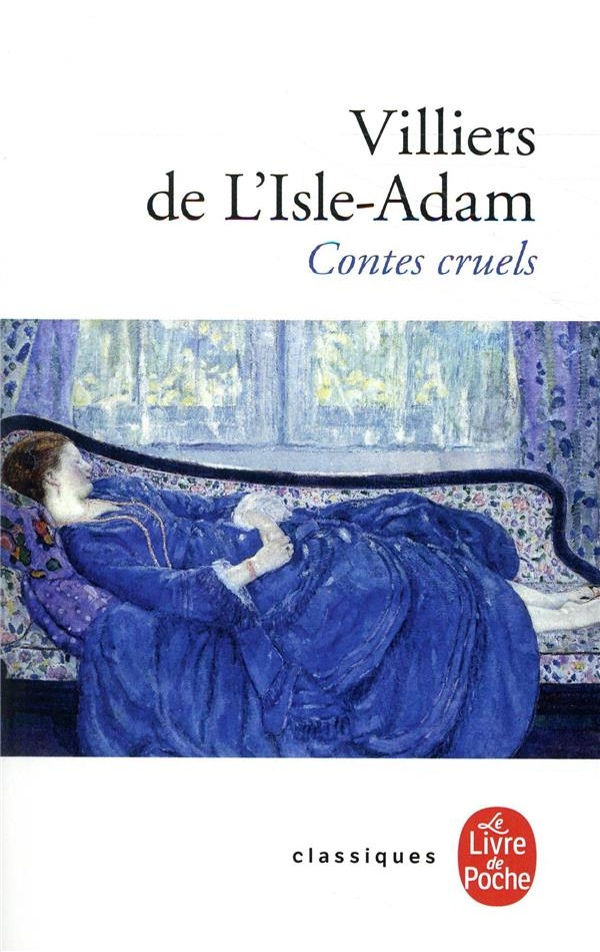 Contes cruels. suivi de Nouveaux contes cruels | Villiers de L'Isle-Adam, Auguste de. Auteur