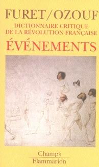 Dictionnaire Critique De La Revolution Francaise T.1 ; Evenements