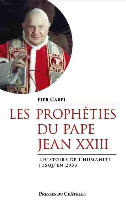 Les Propheties Du Pape Jean Xxiii ; L'Histoire De L'Humanite Jusqu'En 2033