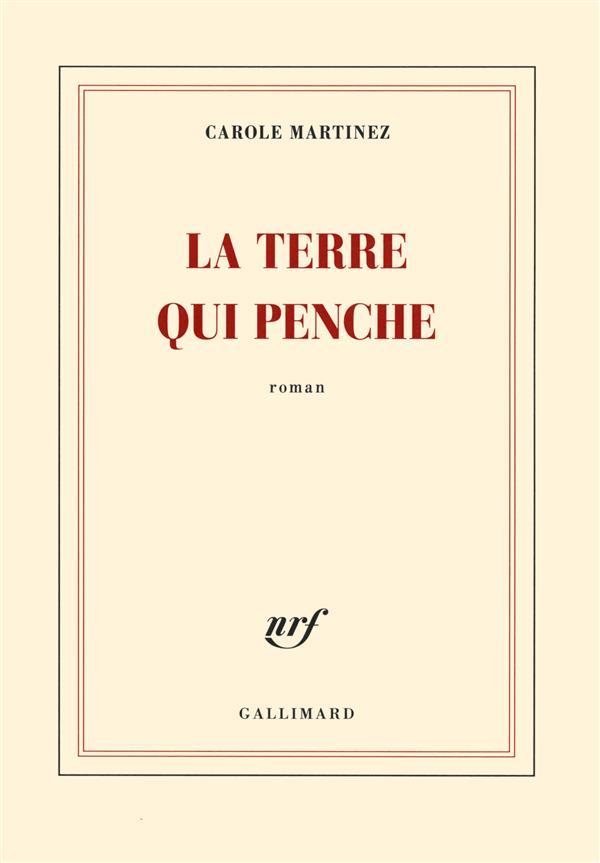 La Terre qui penche / Carole Martinez | Martinez, Carole (1966-....)