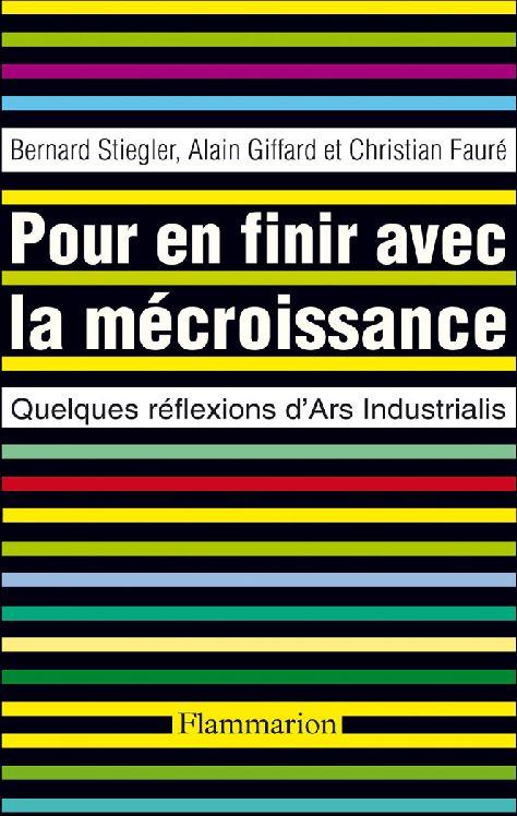 POUR EN FINIR AVEC LA  MECROISSANCE : QUELQUES REFLEXIONS D'ARS INDUSTRIALIS
