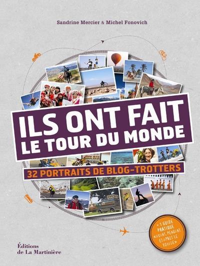 Ils Ont Fait Le Tour Du Monde ; 32 Portraits De Blog-Trotters
