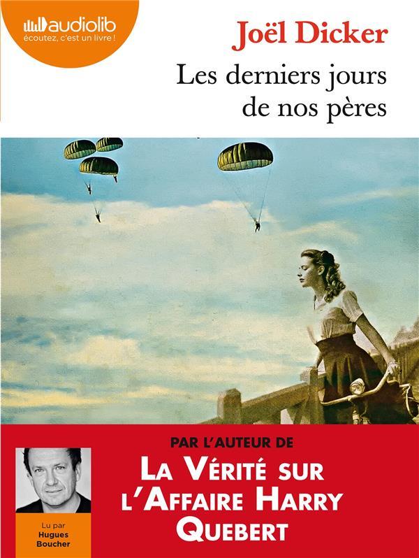 Les derniers jours de nos pères / Joël Dicker | Dicker, Joël (1985-....)