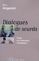 DIALOGUE DE SOURDS TRAITE D'ANTILOGIQUE*