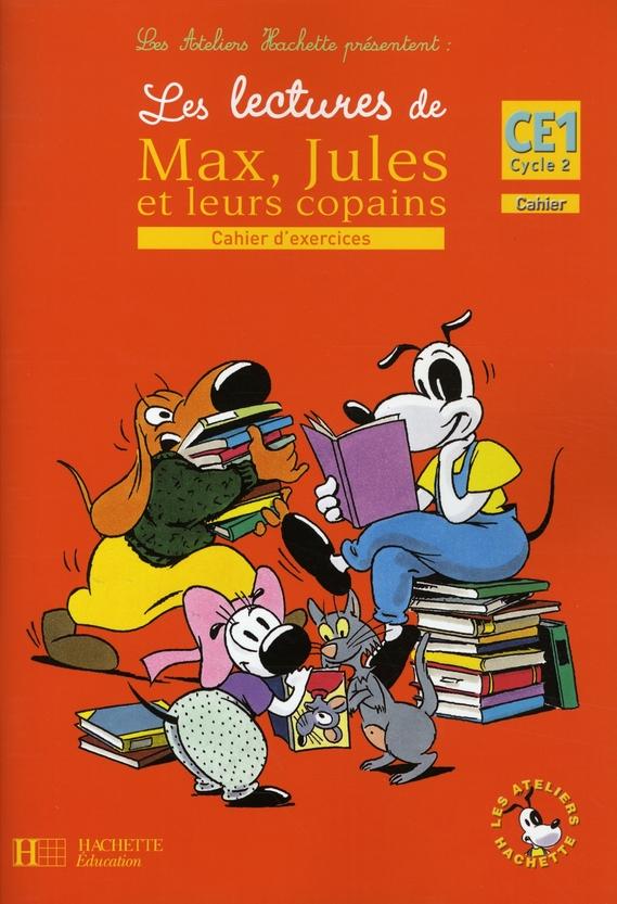 Les Ateliers Hachette Les Lectures De Max, Jules Et Leurs Copains Ce1 - Cahier D'Exercices - Ed.2008