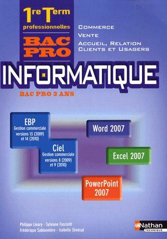 Informatique ; 1ere Et Terminale Bac Pro ; Manuel De L'Eleve (Edition 2010)