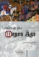 LEXIQUE DU MOYEN AGE