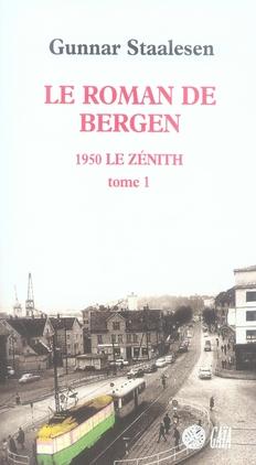 LE ROMAN DE BERGEN : LE ZENITH T1