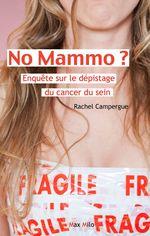 Couverture de No mammo ; enquête sur le depistage du cancer du sein