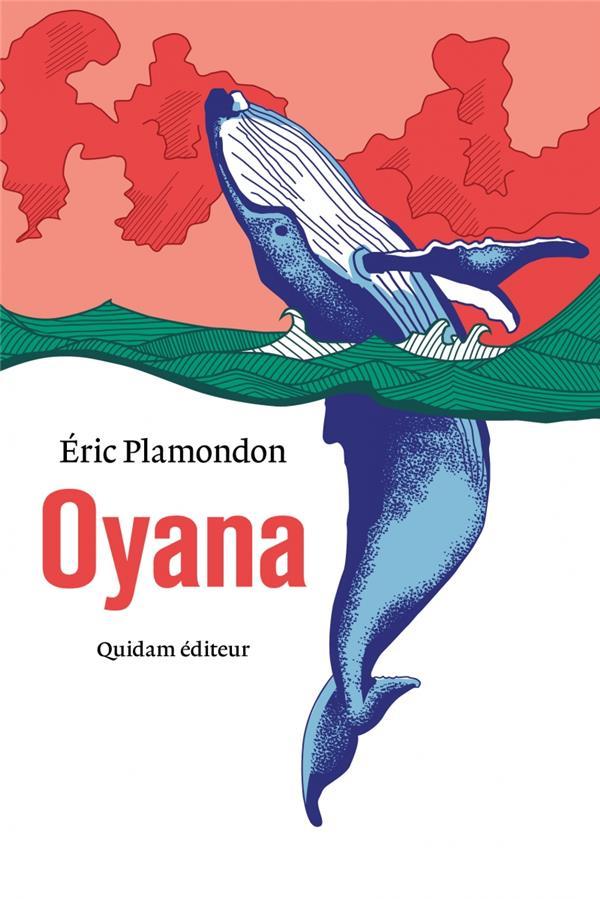 Oyana | Plamondon, Eric. Auteur