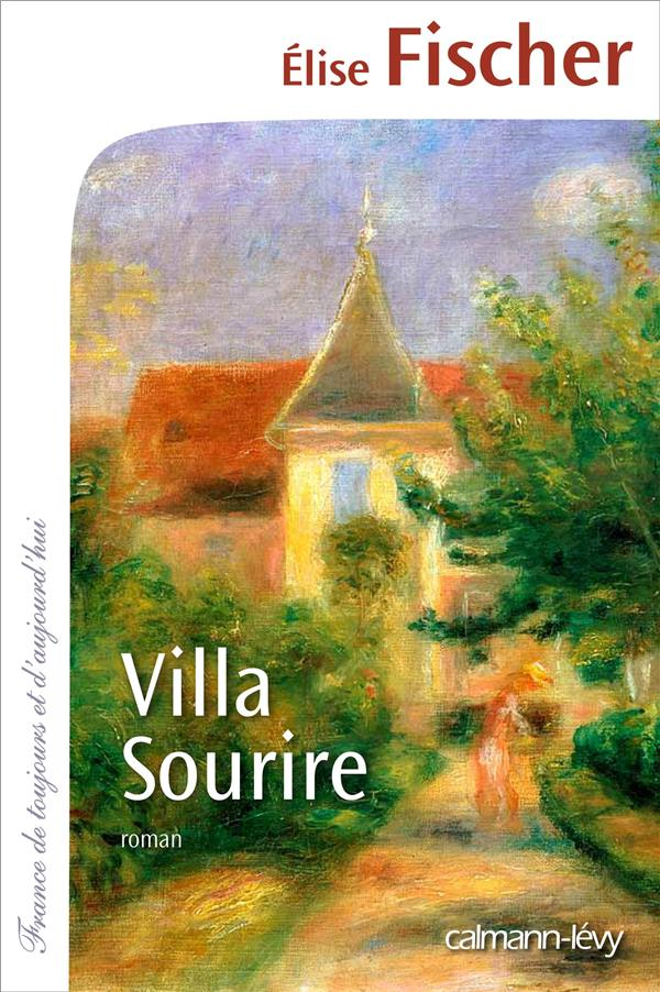 Villa sourire : roman   Fischer, Elise. Auteur