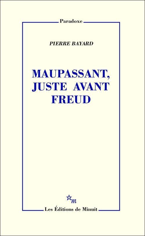 MAUPASSANT, JUSTE AVANT FREUD