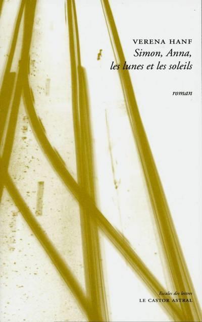 Simon, Anna, les lunes et les soleils : roman | Hanf, Verena. Auteur