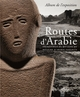 LES ROUTES D'ARABIE (ALBUM)