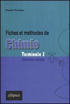Chimie Terminale S ; Fiches Et Methodes De ; Exercices Corriges