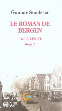 LE ROMAN DE BERGEN : LE ZENITH T2