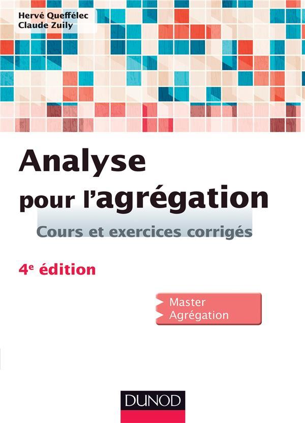 Analyse Pour L'Agregation ; Cours Et Exercices Corriges (4e Edition)