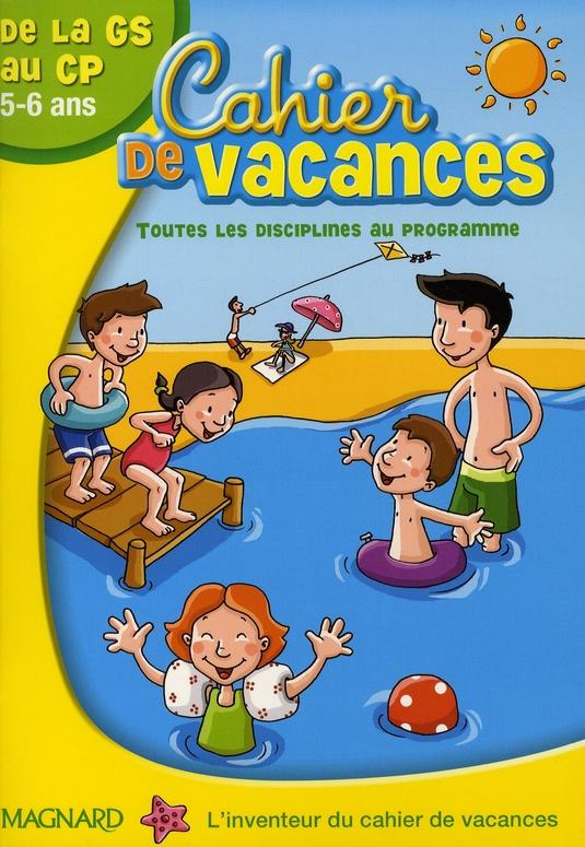 Cahier De Vacances; De La Grande Section Au Cp ; 5/6 Ans