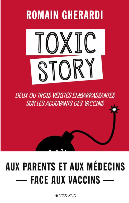 Toxic story ; deux ou trois vérités embarrassantes sur les adjuvants des vaccins