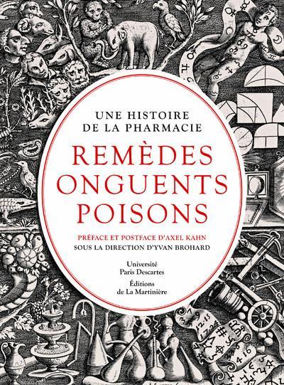 Remedes, Onguents, Poisons ; Une Histoire De La Pharmacie