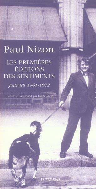Les Premieres Editions Des Sentiments. Journal 1961-1972