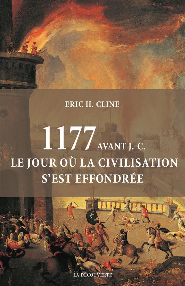 1177 AVANT J.-C. : LE JOUR OU LA CIVILISATION S'EST EFFONDREE