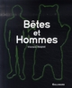 BETES ET HOMMES