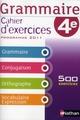 Grammaire ; 4ème ; cahier d'exercices (édition 2011)