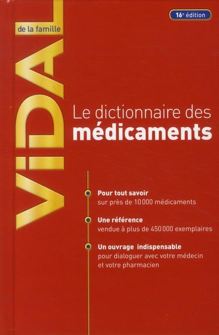 Vidal De La Famille ; Le Dictionnaire Des Medicaments (16e Edition)