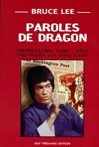 Bruce Lee, Paroles De Dragon ; Entretiens 1958-1973