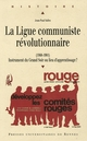LA LIGUE COMMUNISTE REVOLUTIONNAIRE