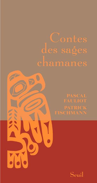 Contes Des Sages Chamanes