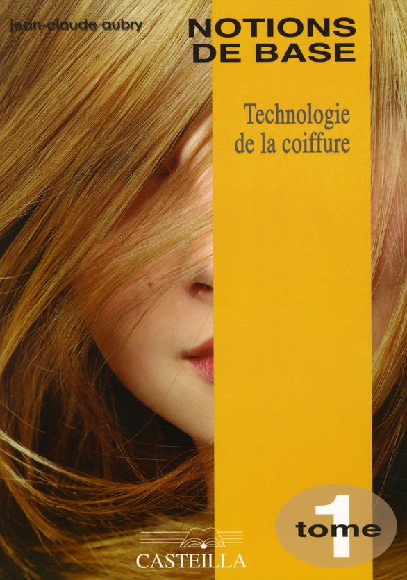 Technologie De La Coiffure Tome 1 Notions De Base Cap Bp