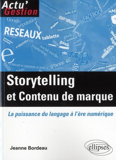 Storytelling & Contenu De Marque La Puissance De L'Ecrit A L'Ere Numerique