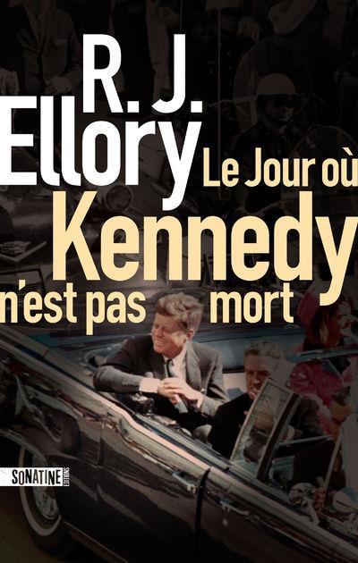 jour où Kennedy n'est pas mort (Le) | Ellory, Roger Jon. Auteur