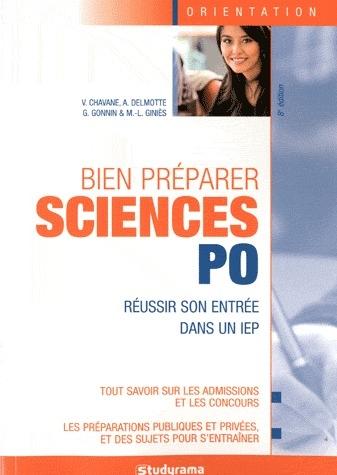 Bien Preparer Sciences Po ; Reussir Son Entree Dans Un Iep