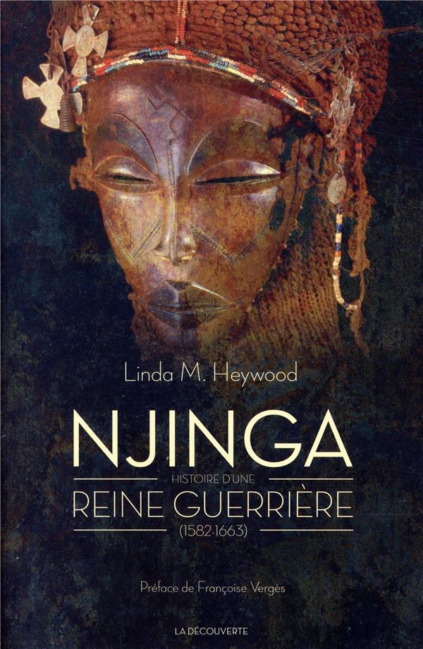 NJINGA : HISTOIRE D'UNE REINE GUERRIERE (1582-1663)